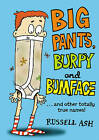 Big Pants, Burpy and Bumface by Russell Ash (Paperback, 2013)