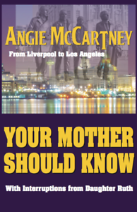 Your-Mother-Should-Know-from-Liverpool-to-Los-Angeles-by-Angie-McCartney