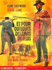 Affiche 120x160cm ET POUR QUELQUES DOLLARS DE PLUS 1966 Leone, Eastwood R Mascii