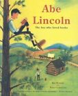 Abe Lincoln: The Boy Who Loved Books by Kay Winters (Hardback, 2006)