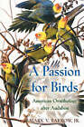 A Passion for Birds: American Ornithology After Audubon by Mark V. Barrow (Paperback, 2000)