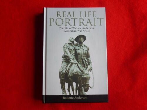 1 of 1 - Real Life Portrait: The Life Of Wallace Anderson, Australian war Artist