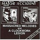 Major Accident - Massacred Melodies/A Clockwork Legion (2017)