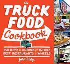 The Truck Food Cookbook von John T. Edge (2012, Taschenbuch)