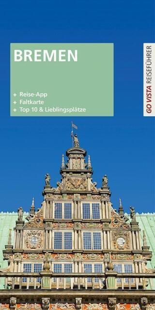 Bremen 2014  + Reise App + Faltkarte go Vista Point Info Guide Reiseführer