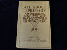 ALL ABOUT THE PRIMARY Elizabeth Williams Sudlow 1909for Sunday School Teacher S9