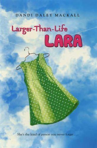Larger-Than-Life Lara by Dandi Daley Mackall