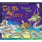 Tell Me a Story 2 Animal Magic 9780979086717 by Laura Hall CD