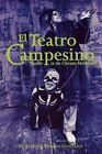 El Teatro Campesino: Theater In The Chicano Movement by Yolanda Broyles-Gonzalez (Paperback, 1994)