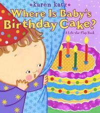 Where Is Baby's Birthday Cake?: A Lift-the-Flap Book (Karen Katz Lift-the-Flap B