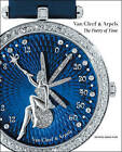 Van Cleef and Arpels: The Poetry of Time by Franco Cologni, Michael Serres, Jean-Claude Sabrier (Hardback, 2009)