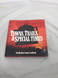 Towns, Trails and Special Times Marlboro Country Cookbook