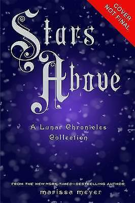 1 of 1 - Stars Above: A Lunar Chronicles Collection, Good Condition Book, Meyer, Marissa,