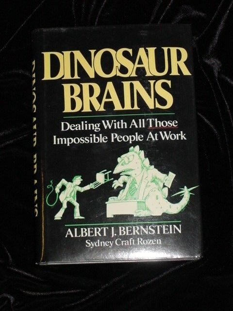 Dinosaur Brains Dealing With All Those Impossible People At Work By Sydney Craft Rozen And Albert J Bernstein 1989 Hardcover For Sale Online Ebay