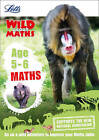 Maths - Maths Age 5-6 (Letts Wild About) by Letts KS1 (Paperback, 2016)