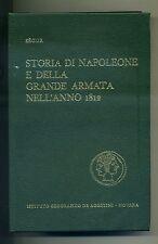 Ségur#STORIA DI NAPOLEONE E DELLA GRANDE ARMATA NELL'ANNO 1812#De Agostini 1968