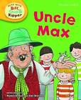 Oxford Reading Tree Read with Biff, Chip, and Kipper: Phonics: Level 6: Uncle Max by Ms Annemarie Young, Kate Ruttle, Roderick Hunt (Hardback, 2011)