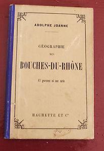 1889-Geographie-Bouches-du-Rhone-Joanne-17-gravures-1-carte-colorisee-Hachette
