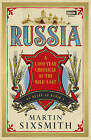 Russia: A 1,000-year Chronicle of the Wild East by Martin Sixsmith (Hardback, 2011)