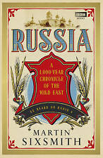 Russia: A 1,000-year Chronicle of the Wild East by Martin Sixsmith (Hardback,...