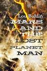 Mars and the Lost Planet Man by Lou Baldin (Paperback, 2015)