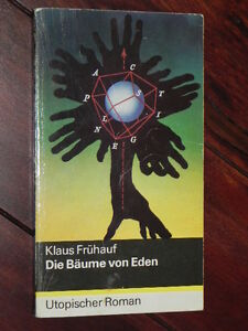 Klaus Frühauf - Die Bäume von Eden (Mitteldeutscher Verlag, DDR, 1984) - <span itemprop=availableAtOrFrom>Altlandsberg, Deutschland</span> - Klaus Frühauf - Die Bäume von Eden (Mitteldeutscher Verlag, DDR, 1984) - Altlandsberg, Deutschland