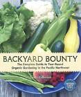 Backyard Bounty: The Complete Guide to Year-Round Organic Gardening in the Pacific Northwest by Linda Gilkeson (Paperback, 2011)