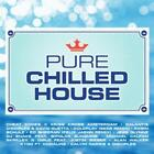 Pure Chilled House von Various Artists (2016)