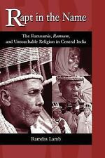 SUNY Series in Hindu Studies: Rapt in the Name : The Ramnamis, Ramnam, and...