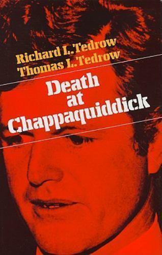Death At Chappaquiddick by Tedrow, Richard L.; Tedrow, Thomas L.