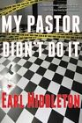 My Pastor Didn't Do It by Earl Middleton (Paperback / softback, 2013)