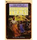 Freedom Train: The Story of Harriet Tubman by Dorothy Sterling (Paperback)