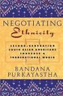 Negotiating Ethnicity: Second-generation South Asians Traverse a Transnational World by Bandana Purkayastha (Paperback, 2005)