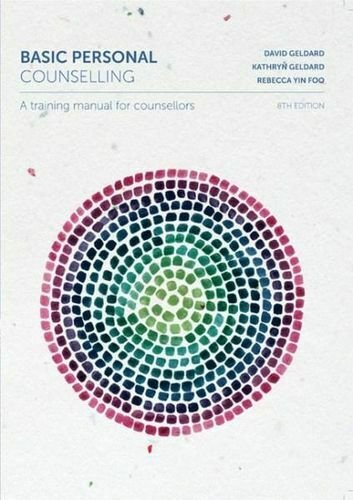 NEW Basic Personal Counselling 8th Ed By David Geldard Book with Other Items