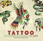Tattoo: An Illustrated Miscellany by Lal Hardy (Paperback, 2017)