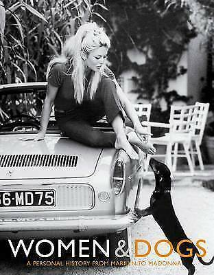"""""""AS NEW"""" Women & Dogs: A Personal History from Marilyn to Madonna, Dyer, Peter,W"""