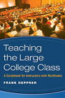 Managing the Large College Class: A Guidebook for Instructors with Multitudes by Frank Heppner (Paperback, 2007)
