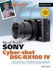 David Busch's Sony Cyber-Shot DSC-Rx100 Iv: Guide to Digital Photography by David D. Busch (Paperback, 2016)