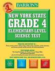 Barron's New York State Grade 4 Elementary-Level Science Test by Joyce Thornton Barry, Kathleen Cahill (Paperback / softback, 2007)