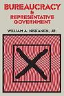 Bureaucracy and Representative Government by William A. Niskanen (Paperback, 2007)