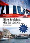 Eine Seefahrt, die ist tödlich ... von Rüdiger Geis (2016, Taschenbuch)