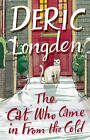 The Cat Who Came In From The Cold by Deric Longden (Paperback, 2007)