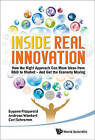 Inside Real Innovation: How the Right Approach Can Move Ideas from R&D to Market - and Get the Economy Moving by Andreas Wankerl, Eugene Fitzgerald, Carl Schramm (Hardback, 2010)