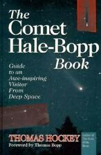 The Comet Hale-Bopp Book: Guide to an Awe-Inspiring Visitor from Deep -ExLibrary