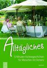 5-Minuten-Vorlesegeschichten für Menschen mit Demenz: Alltägliches von Anja Stroot (2013, Kunststoffeinband)