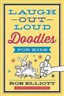 Laugh-Out-Loud Doodles for Kids by Rob Elliott (Paperback / softback, 2014)