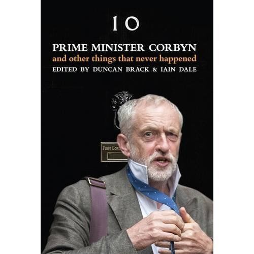 1 of 1 - (Very Good)-Prime Minister Corbyn: And Other Things That Never Happened (Hardcov
