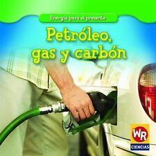 Petroleo, Gas y CarbonOil, Gas, and Coal (Energia Para El PresenteEnergy for Tod