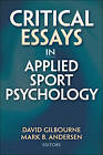 Critical Essays in Applied Sport Psychology by Mark B. Andersen, David Gilbourne (Hardback, 2011)