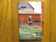 AUGUSTA TROBAUGH Signed Book(THE TEA-OLIVE BIRD WATCHING SOCIETY-05 1st Edit Har